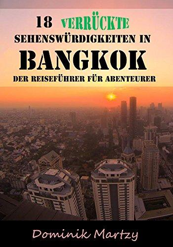 Buchseite und Rezensionen zu '18 verrückte Sehenswürdigkeiten in Bangkok: Der Reiseführer für Abenteurer' von Dominik Martzy
