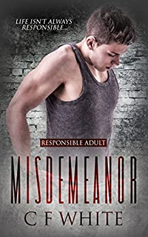 Misdemeanor (Responsible Adult Book 1) by [White, C F]