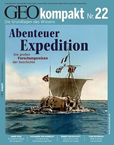 GEO Kompakt 22/10: Abenteuer Expedition: Die grossen Forschungsreisen der Geschichte