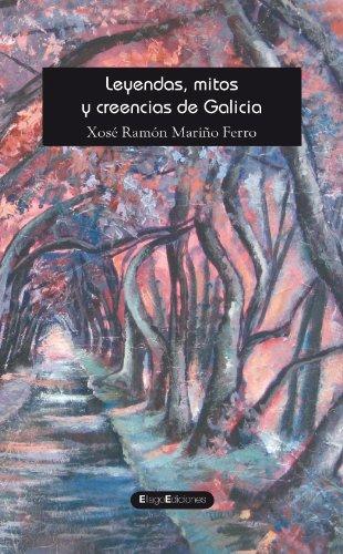 Leyendas, mitos y creencias de Galicia (Letras) por Xosé Ramón Mariño Ferro