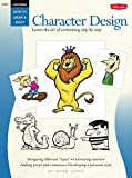 Cartooning: Character Design: Character Design - Learn the Art of Cartooning Step by Step (How to Draw and Paint)