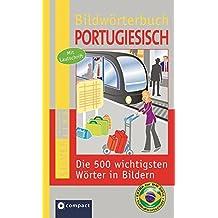 Compact Bildwörterbuch Portugiesisch: Die 500 wichtigsten Wörter in Bildern zum Lernen und Zeigen. Mit Lautschrift (Compact SilverLine Bildwörterbuch)
