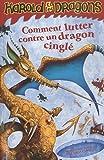 harold et les dragons tome 6 comment lutter contre un dragon cingl? de cressida cowell 17 mars 2010 broch?