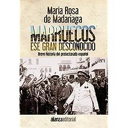 Marruecos, ese gran desconocido: Breve historia del protectorado español (Alianza Ensayo)