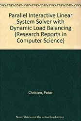 Parallel Interactive Linear System Solver with Dynamic Load Balancing (Research Reports in Computer Science)