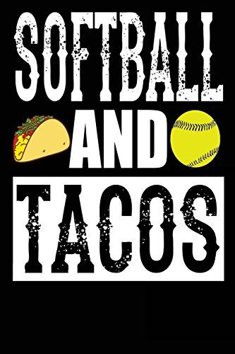Softball And Tacos: Blank Lined Journal For Girls por Tastefully Funny Journals