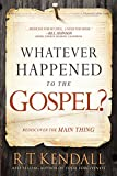 Best Doctor Evers - Whatever Happened to the Gospel?: Rediscover the Main Review