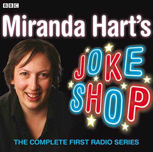 Miranda Hart's Joke Shop: The Complete First Radio Series (BBC Audio)
