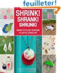 Shrink! Shrank! Shrunk!: Make Stylish...