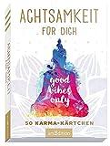 Achtsamkeit für dich: 50 Karma-Kärtchen -