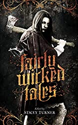 Fairly Wicked Tales: Dark Fantasy Anthology