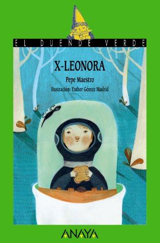 X-Leonora (Literatura Infantil (6-11 Años) - El Duende Verde)
