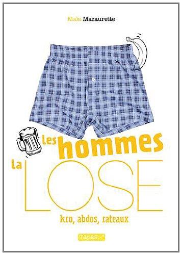 Les Hommes, la lose - Kro, abdos, râteaux