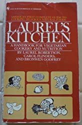 Laurel's Kitchen: A Handbook for Vegetarian Cookery and Nutrit    Ion