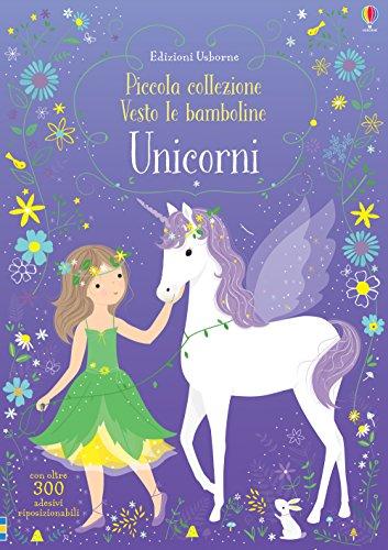 Unicorni. Piccola collezione Vesto le bamboline. Con adesivi. Ediz. a colori