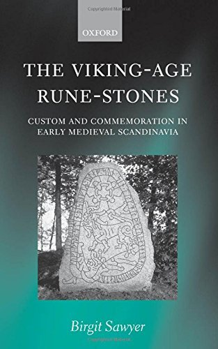 The Viking-Age Rune-Stones: Custom and Commemoration in Early Medieval Scandinavia by Birgit Sawyer (2001-04-26)