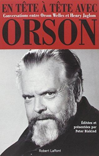 En tête à tête avec Orson : Conversation entre Orson Welles et Henry Jaglom par Orson Welles, Henry Jaglom, Peter Biskind