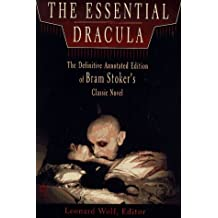 The Essential Dracula: The Definitive Annotated Edition of Bram Stoker's Classic Novel (Essentials)