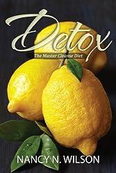 Detox: The Master Cleanse Diet by Nancy N. Wilson (2013-03-28)