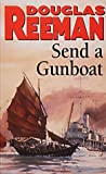 Send a Gunboat: World War 2 Naval Fiction