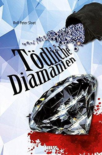 Sloet, Rolf Peter: Tödliche Diamanten