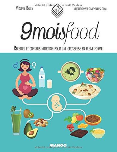 9 mois food : Recettes et conseils nutrition pour une grossesse en pleine forme