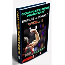 Complete Ring Workout - Train like a Gymnast! (Vol. Book 1) (English Edition)