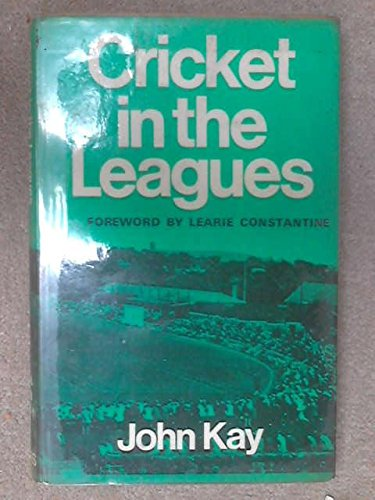 Cricket in the Leagues por John Kay