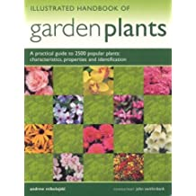 Illustrated Handbook of Garden Plants: A Practical Guide to 2500 Popular Plants: Characteristics, Porperties and Identification
