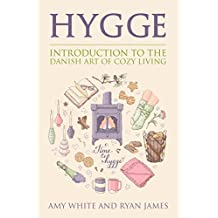 Hygge: Introduction to The Danish Art of Cozy Living (Hygge Series Book 1) (English Edition)