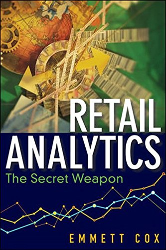 Retail Analytics: The Secret Weapon (Wiley and SAS Business Series) por Emmett Cox