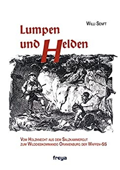 Lumpen und Helden: Von der Holzknecht-Passe zum
