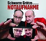 Schwarze Grütze 'Notaufnahme: Musikkabarett'