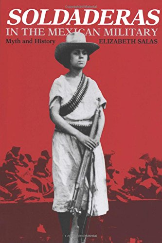 Soldaderas in the Mexican Military: Myth and History