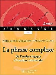 La phrase complexe. De l'analyse logique à l'analyse structurale