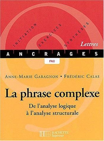 La phrase complexe. De l'analyse logique  l'analyse structurale