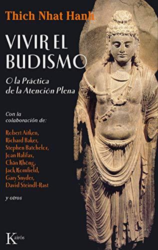 Vivir El Budismo. O La Práctica De La Atención Plena (Sabiduría Perenne)