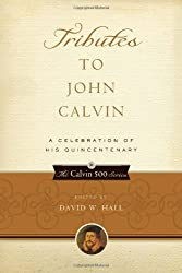 Tributes to John Calvin, A Celebration of His Quincentenary