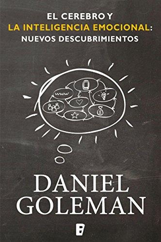El cerebro y la inteligencia emocional: Nuevos descubrimientos por Daniel Goleman