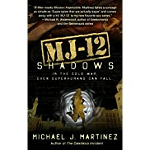 MJ-12: Shadows: A MAJESTIC-12 Thriller