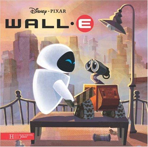 Wall-E par Disney Pixar, Gaëtan Coz, Giorgio Vallorani, Maria Elena Naggi