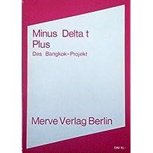 Minus Delta t Plus: Das Bangkok-Projekt