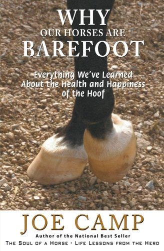 Why Our Horses Are Barefoot: Everything We've Learned About the Health and Happiness of the Hoof