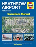 Heathrow Airport Manual: Designing, building and operating the world's busiest international airport (Haynes Manual) (Airfield Operations Manual)