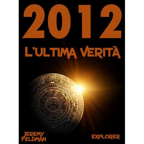 2012: L'ultima Verità (Explorer Vol. 4)