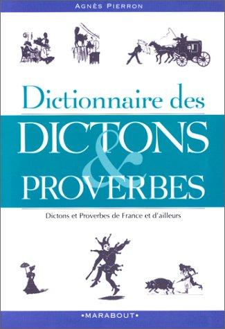 Dictionnaire des dictons et proverbes