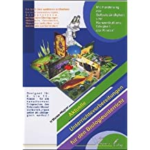 Aktuelle Unterrichtsvorbereitungen für den Biologieunterricht: Mit Förderung der Selbstständigkeit und Konzentrationsfähigkeit der Kinder! Für Sekundarstufe I