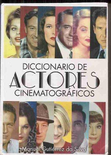 Diccionario De Actores Cinematograficos/dictionary of Theoretical Actors