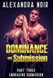 Dominance and Submission Part Three: Embracing Submission: A Submissive Wife is a Happy Wife (English Edition)