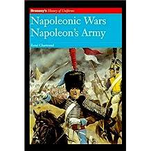 Napoleonic Wars: Napoleon's Army (History of Uniforms)